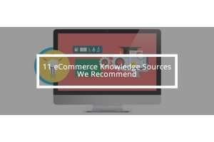 11 eCommerce Knowledge Sources We Recommend