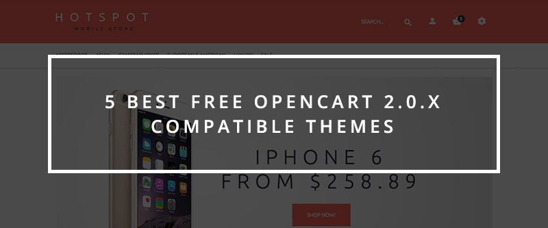 5 Best Free OpenCart 2.0.x Compatible Themes