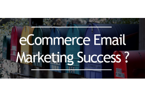 Tips for eCommerce Email Marketing Success